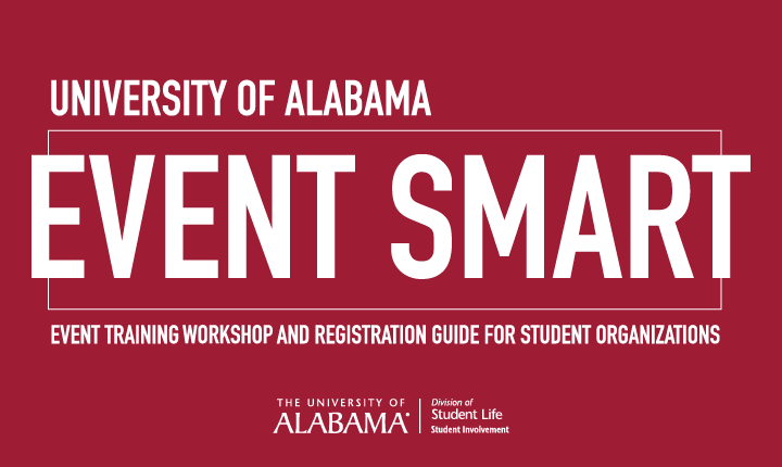 Event Smart: UA event training workshop and registration guide for student organizations. Student Involvement, the Division of Student Life