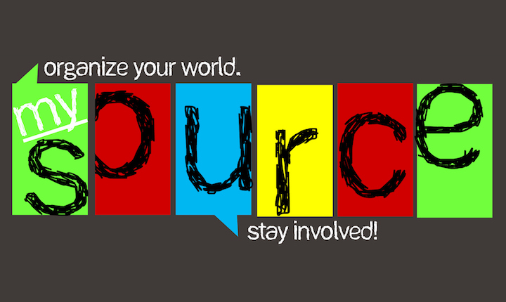 My Source. Organize your world. Stay involved!