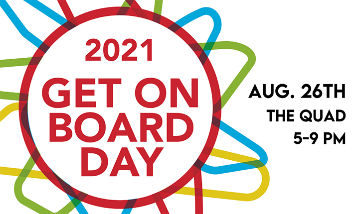2021 Get on Board Day August 26 the Quad 5-9 pm